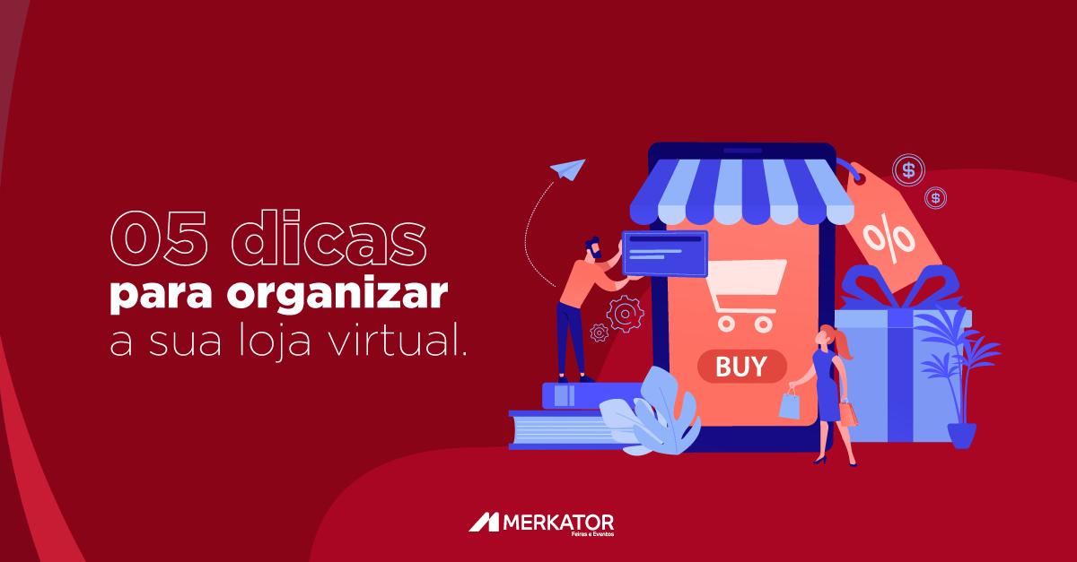 5 dicas para organizar a sua loja virtual