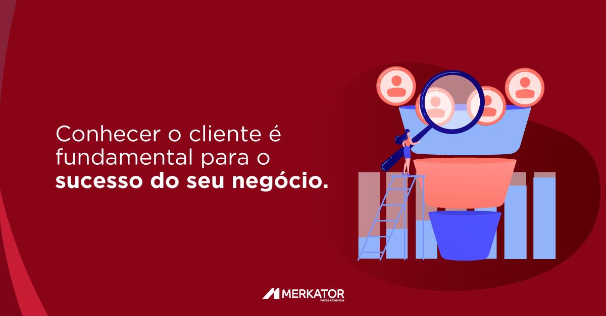 Conhecer o cliente é fundamental para o sucesso do seu negócio