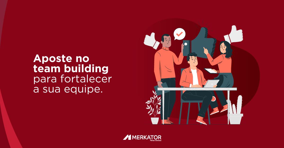 Aposte no team building para fortalecer a sua equipe.