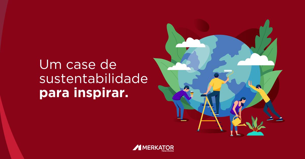 Um case de sustentabilidade para inspirar.