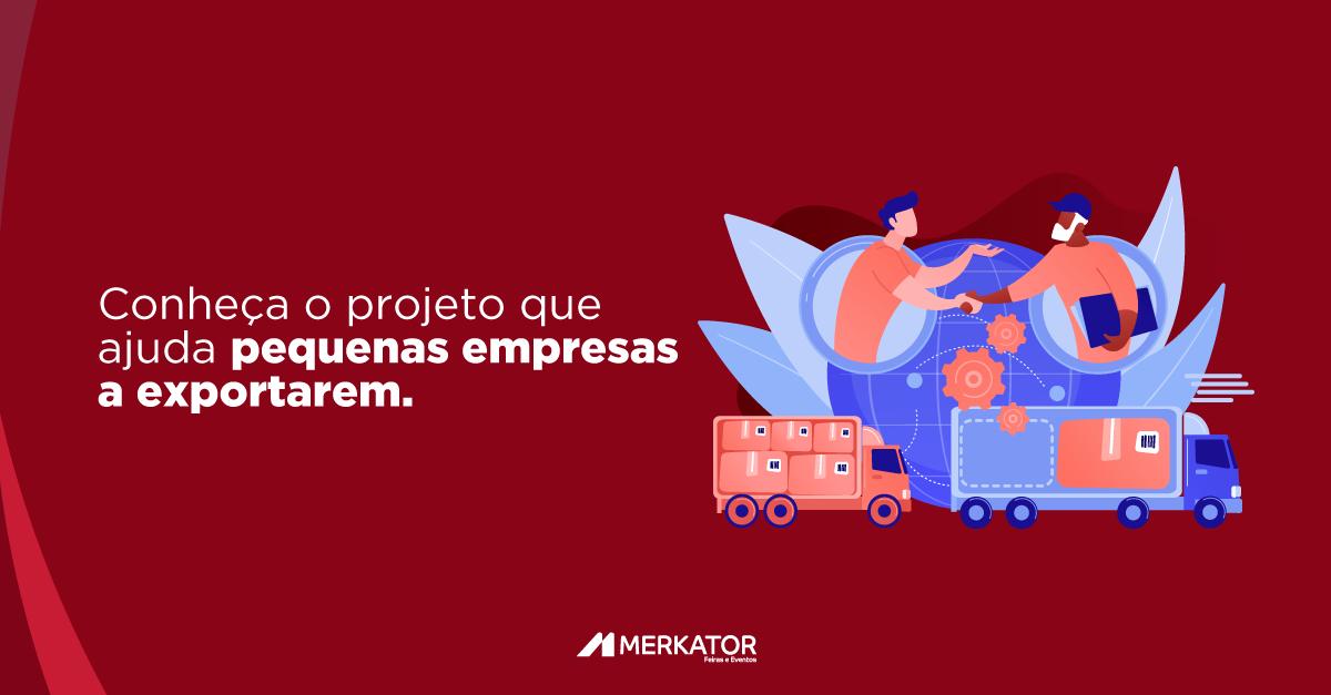 Conheça o projeto que ajuda pequenas empresas a exportarem.
