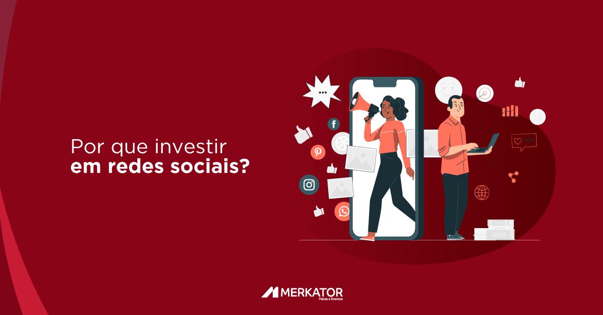 Por que investir em redes sociais?