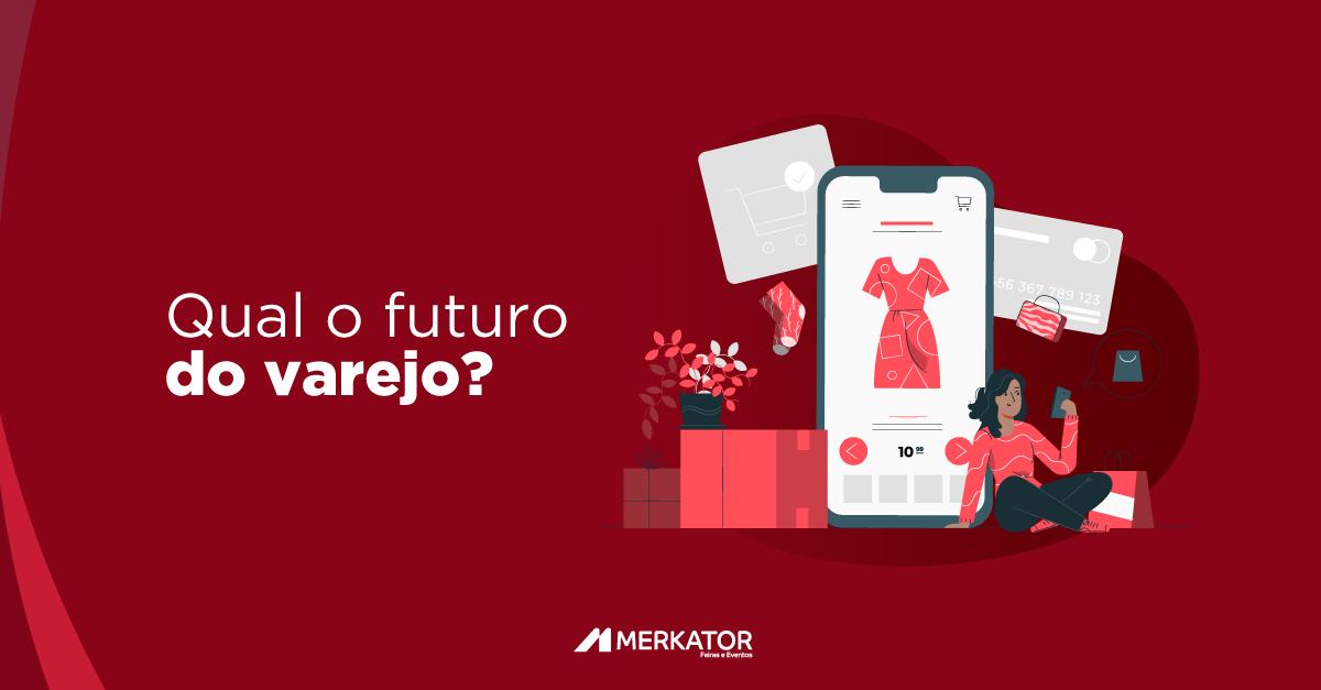 Qual o futuro do varejo?