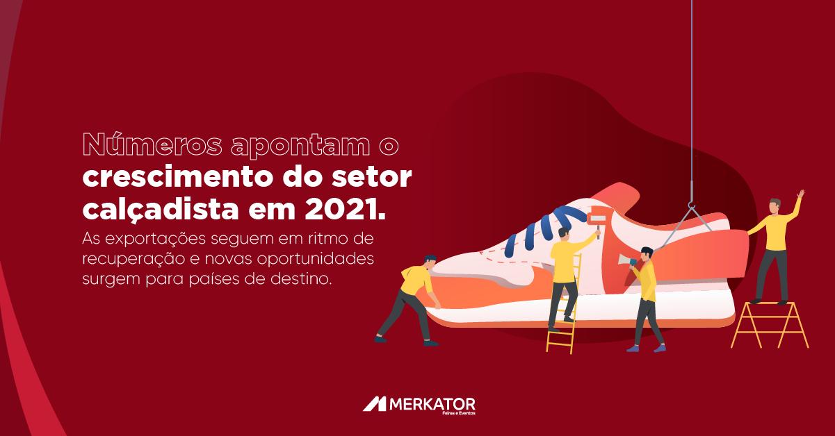 Números apontam o crescimento do setor calçadista em 2021